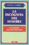 Libro LA INCOGNITA DEL HOMBRE