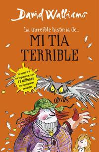 Libro LA INCREIBLE HISTORIA DE MI TIA TERRIBLE