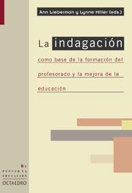 Libro LA INDAGACION COMO BASE DE LA FORMACION DEL PROFESORADO Y LA MEJO RA DE LA EDUCACION