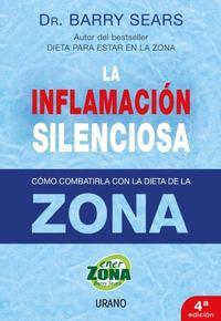 Libro LA INFLAMACION SILENCIOSA: COMO COMBATIRLA CON LA DIETA DE LA ZON A