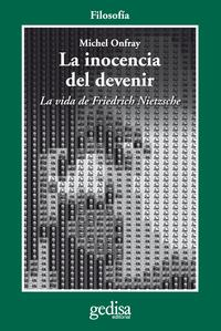 Libro LA INOCENCIA DEL DEVENIR: LA VIDA DE FRIEDRICH NIETZSCHE