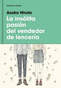 Libro LA INSÓLITA PASION DEL VENDEDOR DE LENCERIA