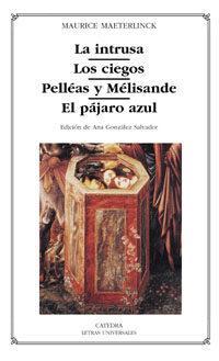 Libro LA INTRUSA, LOS CIEGOS, PELLEAS Y MELISANDE, EL PAJARO AZUL