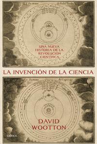 Libro LA INVENCION DE LA CIENCIA: UNA NUEVA HISTORIA DE LA REVOLUCION CIENTIFICA