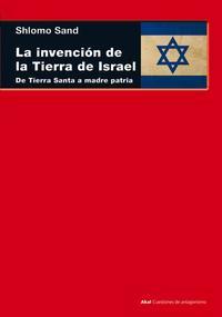 Libro LA INVENCION DE LA TIERRA DE ISRAEL