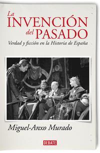 Libro LA INVENCION DEL PASADO