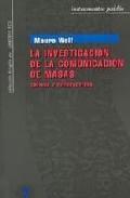 Libro LA INVESTIGACION DE LA COMUNICACION DE MASAS CRITICA Y PERSPECTIV AS