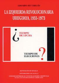 Libro LA IZQUIERDA REVOLUCIONARIA URUGUAYA: 1955-1973