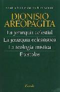 Libro LA JERARQUIA CELESTIAL; LA JERARQUIA ECLESIASTICA; LA TEOLOGIA MI STICA; EPISTOLA