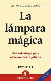 Libro LA LAMPARA MAGICA: UNA ESTRATEGIA PARA ALCANZAR TUS OBJETIVOS