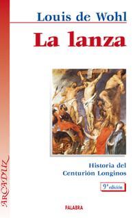 Libro LA LANZA. HISTORIA DEL CENTURIÓN LONGINOS