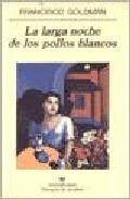 Libro LA LARGA NOCHE DE LOS POLLOS BLANCOS