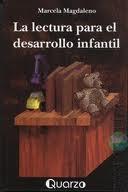 Libro LA LECTURA PARA EL DESARROLLO INFANTIL