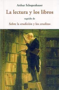 Libro LA LECTURA Y LOS LIBROS; SEGUIDO DE SOBBRE LA ERUDICION Y LOS ERU DITOS