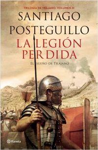Libro LA LEGIÓN PERDIDA (TRILOGÍA DE TRAJANO #3)