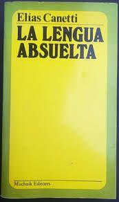Libro LA LENGUA ABSUELTA. AUTORRETRATO DE INFANCIA. TRADUCIDO DEL ALEMÁN POR LOLA DÍAZ