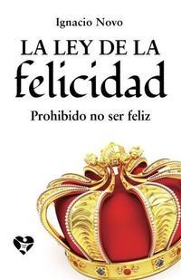 Libro LA LEY DE LA FELICIDAD: PROHIBIDO NO SER FELIZ