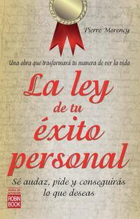 Libro LA LEY DE TU EXITO PERSONAL: SE AUDAZ, PIDE Y CONSEGUIRAS LO QUE DESEAS