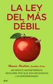 Libro LA LEY DEL MAS DEBIL : UN MEDICO INCONFORMISTA DESCUBRE POR QUE S ON NECESARIAS LAS ENFERMEDADES
