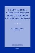 Libro LA LEY NATURAL COMO FUNDAMENTO MORAL Y JURIDICO EN DOMINGO DE SOT O