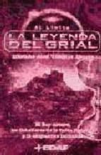 Libro LA LEYENDA DEL GRIAL: EL REY ARTURO, LOS CABALLERO DE LA TABLA RE DONDA Y LA ENIGMATICA DEMANDA