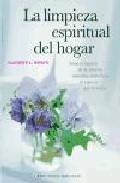 Libro LA LIMPIEZA ESPIRITUAL DEL HOGAR