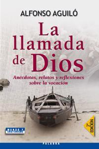 Libro LA LLAMADA DE DIOS: ANECDOTAS, RELATOS Y REFLEXIONES SOBRE LA VOC ACION