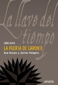 Libro LA LLAVE DEL TIEMPO  VI : LA PUERTA DE CARONTE