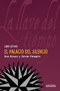 Libro LA LLAVE DEL TIEMPO  VII : EL PALACIO DEL SILENCIO