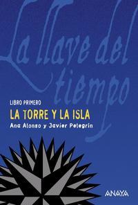 Libro LA LLAVE DEL TIEMPO I: LA TORRE Y LA ISLA
