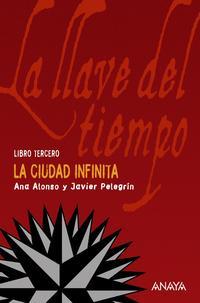 Libro LA LLAVE DEL TIEMPO III : LA CIUDAD INFINITA