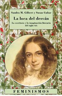 Libro LA LOCA DEL DESVAN: LA ESCRITORA Y LA IMAGINACION LITERARIA DEL S IGLO XIX