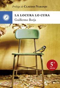 Libro LA LOCURA LO CURA