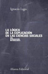 Libro LA LOGICA DE LA EXPLICACION EN LAS CIENCIAS SOCIALES: UNA INTRODU CCION METODOLÓGICA