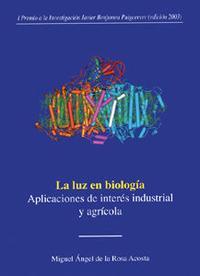 Libro LA LUZ EN BIOLOGIA: APLICACIONES DE INTERES INDUSTRIAL Y AGRICOLA
