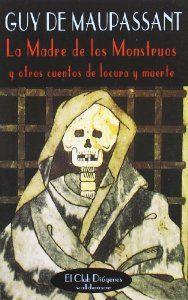 Libro LA MADRE DE LOS MONSTRUOS: Y OTROS CUENTOS DE LOCURA Y MUERTE