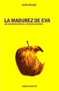 Libro LA MADUREZ DE EVA: UNA INTERPRETACION DE LA CEGUERA EMOCIONAL