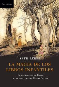 Libro LA MAGIA DE LOS LIBROS INFANTILES: DE LAS FABULAS DE ESOPO A LAS AVENTURAS DE HARRY POTTER