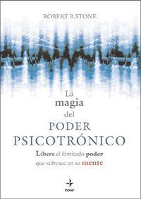 Libro LA MAGIA DEL PODER PSICOTRONICO: LIBERE EL ILIMITADO PODER QUE SU BYACE
