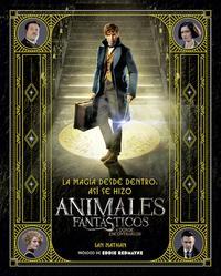Libro LA MAGIA DESDE DENTRO: ASI SE HIZO ANIMALES FANTASTICOS Y DONDE ENCONTRARLOS