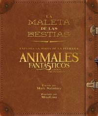 Libro LA MALETA DE LAS BESTIAS: EXPLORA LA MAGIA DE LA PELICULA ANIMALES FANTASTICOS Y DONDE ENCONTRARLOS