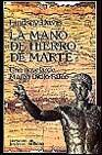Libro LA MANO DE HIERRO DE MARTE: LA IV NOVELA DE MARCO DICHO FALCO