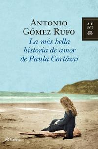 Libro LA MAS BELLA HISTORIA DE AMOR DE PAULA CORTAZAR