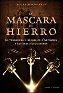 Libro LA MASCARA DE HIERRO: LA VERDADERA HISTORIA DE D ARTAGNAN Y LOS T RES MOSQUETEROS