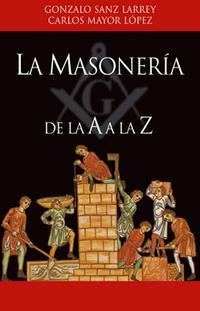 "Libro LA MASONERIA DE LA ""A"" A LA ""Z"""