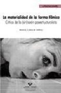 Libro LA MATERIALIDAD DE LA FORMA FILMICA. CRITICA DE LARAZON POS ESTRUCTURALISTA