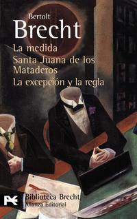 Libro LA MEDIDA / SANTA JUANA DE LOS MATADEROS / LA EXCEPCION Y LA REGL A