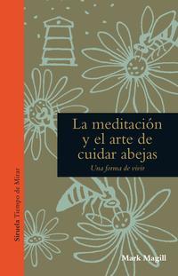 Libro LA MEDITACION Y EL ARTE DE CUIDAR ABEJAS
