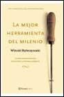 Libro LA MEJOR HERRAMIENTA DEL MILENIO: LA FASCINANTE HISTORIA DEL TORN ILLO Y EL DESTORNILLADOR