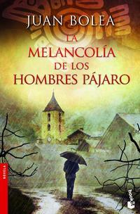 Libro LA MELANCOLIA DE LOS HOMBRE PAJARO